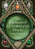 The Enchanted Lenormand Oracle: 39 Magical Cards to Reveal Y…