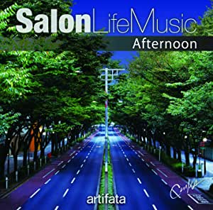 "Salon Life Music""Afternoon"""
