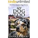 My Dog Too : A Lilac Creek Dog Story