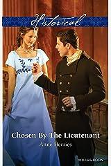 Chosen By The Lieutenant (Regency Brides of Convenience Book 2) Kindle Edition