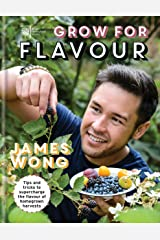 RHS Grow for Flavour: Tips & tricks to supercharge the flavour of homegrown harvests Kindle Edition