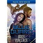 Blue Guard: Dragons of Tarakona (Magic, New Mexico Book 19)