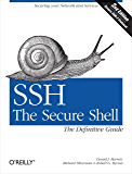SSH, The Secure Shell: The Definitive Guide: The Definitive Guide (English Edition)