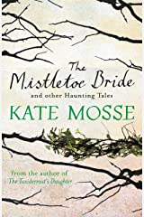 The Mistletoe Bride and Other Haunting Tales Kindle Edition