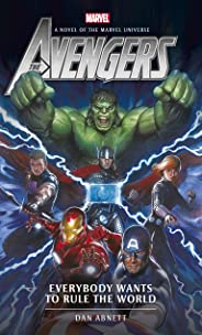Avengers: Everybody Wants to Rule the World (Marvel Novels Book 1)