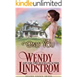 Only You: A Clean & Wholesome Historical Romance (Second Chance Brides Book 4)