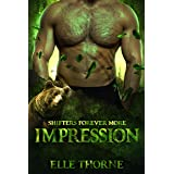 Impression: Shifters Forever More (Shifters Forever Worlds Book 42)