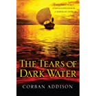 The Tears of Dark Water: Epic tale of conflict, redemption and common humanity