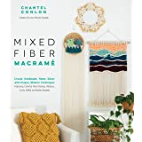 Mixed Fiber Macramé: Create Handmade Home Décor with Unique, Modern Techniques Featuring Colorful Wool Roving, Ribbons, Cords