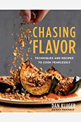 Chasing Flavor: Techniques and Recipes to Cook Fearlessly Hardcover