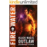 Fire Water (Black Magic Outlaw Book 5)