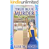 True Blue Murder: A Senior Sleuth Cozy Mystery (African Violet Club Mysteries Book 1)