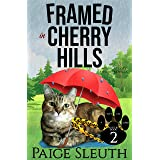 Framed in Cherry Hills: A Fun Cat Cozy Mystery (Cozy Cat Caper Mystery Book 2)