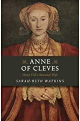 Anne of Cleves: Henry VIII's Unwanted Wife Kindle Edition