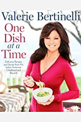 One Dish at a Time: Delicious Recipes and Stories from My Italian-American Childhood and Beyond : A Cookbook Kindle Edition