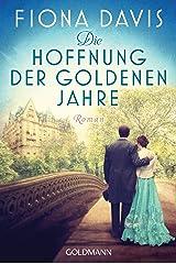 Die Hoffnung der goldenen Jahre: Roman (German Edition) Kindle Edition