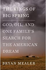 The Kings of Big Spring: God, Oil, and One Family's Search for the American Dream Kindle Edition
