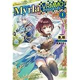 Myrla[ミルラ] ~VRMMOでやりたいほうだい~ 1 (HJ NOVELS)