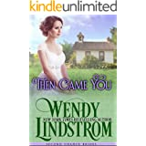 Then Came You: A Clean & Wholesome Historical Romance (Second Chance Brides Book 3)