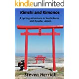 Kimchi and Kimonos: A cycling adventure in South Korea and Kyushu, Japan (AsiaVelo Cycling Series)
