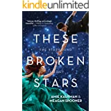 These Broken Stars (The Starbound Trilogy Book 1)