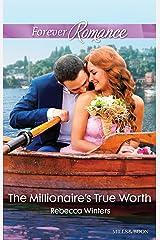 The Millionaire's True Worth (Greek Billionaires Book 1) Kindle Edition