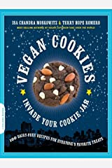 Vegan Cookies Invade Your Cookie Jar: 100 Dairy-Free Recipes for Everyone's Favorite Treats Kindle Edition