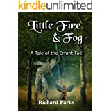 Little Fire and Fog: A Tale of the Errant Fae