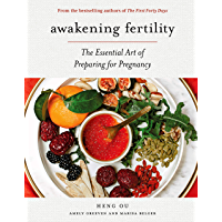 Awakening Fertility: The Essential Art of Preparing for Preg…
