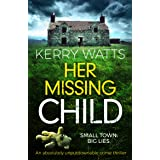 Her Missing Child: An absolutely unputdownable crime thriller (Detective Jessie Blake Book 2)