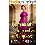 Conveniently Trapped with the Marquess: A Historical Regency Romance Novel