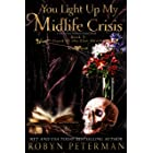 You Light Up My Midlife Crisis: A Paranormal Women's Fiction Novel: Good to the Last Death Book Five