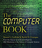 The Computer Book: From the Abacus to Artificial Intelligence, 250 Milestones in the History of Computer Science (Sterling Milestones) (English Edition)