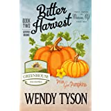 Bitter Harvest (A Greenhouse Mystery Book 2)