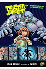 Detective Frankenstein: Book 17 (Twisted Journeys ®) Kindle Edition