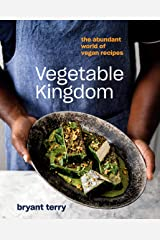 Vegetable Kingdom: The Abundant World of Vegan Recipes Kindle Edition