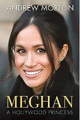 Meghan: A Hollywood Princess Kindle Edition