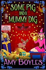 Some Pig and a Mummy Dig (A Southern Belles and Spells Matchmaker Mystery Book 4) Kindle Edition
