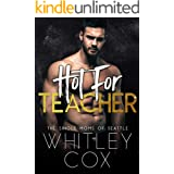 Hot for Teacher (The Single Moms of Seattle Book 1)