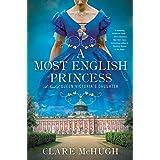 A Most English Princess: A Novel Of Queen Victoria's Daughter