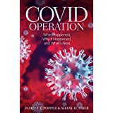 COVID Operation: What Happened, Why It Happened, and What's Next