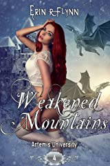 Weakened Mountains (Artemis University Book 4) Kindle Edition