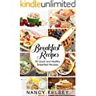 Breakfast Recipes: 50 Quick and Healthy Breakfast Recipes (Quick & Easy Breakfast Recipes, Delicious Breakfast, Everyday Reci