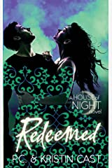 Redeemed: Number 12 in series (House of Night) Kindle Edition