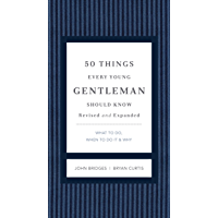 50 Things Every Young Gentleman Should Know Revised and Expa…