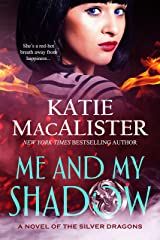 Me and My Shadow (A Novel of the Silver Dragons Book 3) Kindle Edition