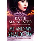 Me and My Shadow (A Novel of the Silver Dragons Book 3)
