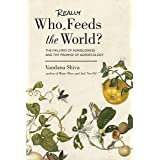 Who Really Feeds the World?: The Failures of Agribusiness and the Promise of Agroecology