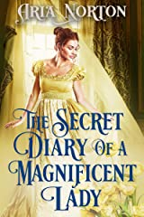 The Secret Diary of a Magnificent Lady: A Historical Regency Romance Book Kindle Edition