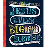 Jesus and the Very Big Surprise (Tales That Tell the Truth): A True Story about Jesus, His Return, and How to Be Ready